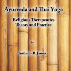 Ayurveda and Thai Yoga Religious Therapeutics