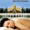 The Ultimate Thai Massage Video: Basic Mat Techniques