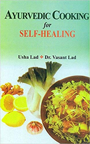 Ayurveda Cooking for Self Healing