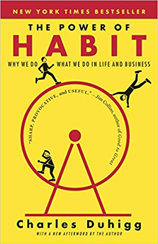The Power of Habbit, Why we do what we do in life and business by Charles Duhigg